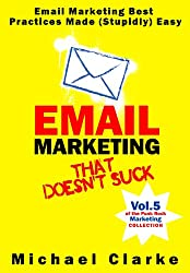 Email Marketing That Doesn't Suck - Email Marketing Best Practices Made (Stupidly) Easy (Punk Rock Marketing Collection Book 5) (English Edition)