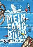 Mein Fangbuch für Angler: Notizbuch zum Angeln auf Hecht, Zander, Barsch, Karpfen, Forelle für...