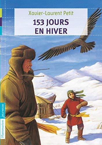 153 jours en hiver by Xavier-Laurent Petit(2011-09-28)