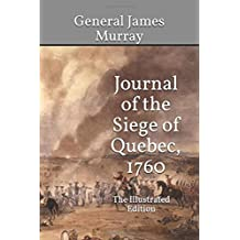 Journal of the Siege of Quebec, 1760: The Illustrated Edition