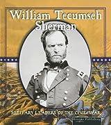 William Tecumseh Sherman (Civil War Military Leaders) by Don McLeese (2005-07-02)