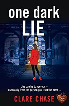 One Dark Lie: A gripping thriller that will keep you guessing until the very end (London & Cambridge Mysteries Book 3) by [Chase, Clare]