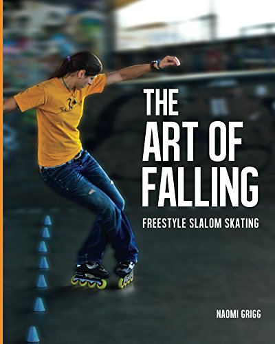 The Art of Falling: Freestyle Slalom Skating (English Edition) por Naomi Grigg