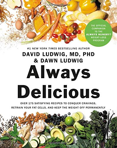 Always Delicious: Over 175 Satisfying Recipes to Conquer Cravings, Retrain Your Fat Cells, and Keep the Weight Off Permanently (Food Dawn Products)