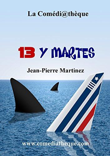 13 y Martes por Jean-Pierre Martinez