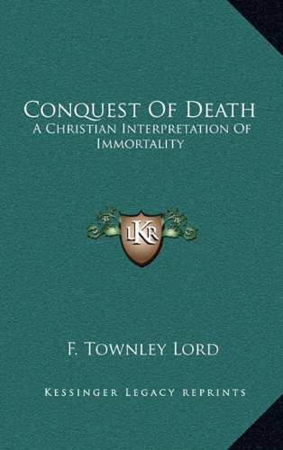 Conquest of Death: A Christian Interpretation of Immortality