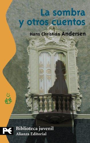 La sombra y otros cuentos (El Libro De Bolsillo - Bibliotecas Temáticas - Biblioteca Juvenil) por Hans Christian Andersen