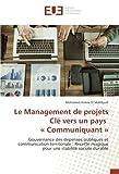 Le Management de projets Clé vers un pays « Communiquant »: Gouvernance des dépenses publiques et communication territoriale : Recette magique pour une stabilité sociale durable
