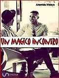 Un magico incontro
