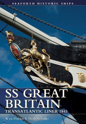 SS Great Britain: The Transatlantic Liner 1843 (Seaforth Historic Ship)