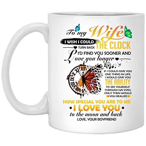 to My Wife I Wish I Could Turn Back The Clock I' find You I Love You to The Moon and Back Valentine Mug