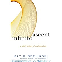Infinite Ascent: A Short History of Mathematics (Modern Library Chronicles) by David Berlinski (2005-09-06)