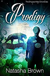 Prodigy (The Shapeshifter Chronicles Book 2) (English Edition)