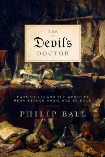 The Devil's Doctor: Paracelsus and the World of Renaissance Magic and Science (English Edition)