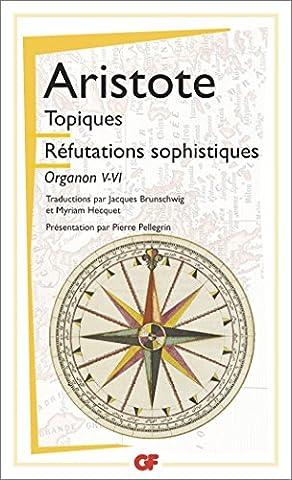 Les topiques : Réfutations sophistiques (Organon, V-VI)