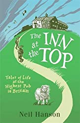 The Inn at the Top: Life at the Highest Inn in Great Britain by Neil Hanson (2013-12-01)
