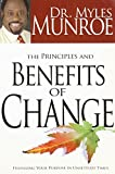 Principles & Benefits of Change Pb by Myles Munroe