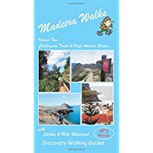 Madeira Walks: Challenging Trails & High Altitude Routes Volume 2