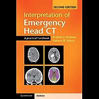 Interpretation of Emergency Head CT: A Practical Handbook (English Edition)