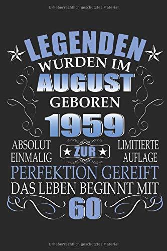 Legenden wurden im August geboren 1959: 60. Geburtstag: Ein Notizbuch oder Album mit Platz auf 120 punktierten Seiten zum Reinschreiben von ... Sprüchen, Gedichten, Fotos, Zeichnungen