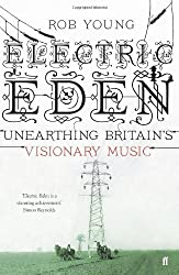 By Rob Young Electric Eden: Unearthing Britain's Visionary Music (paperback / softback) [Paperback]