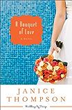 A Bouquet of Love (Weddings by Design Book #4): A Novel
