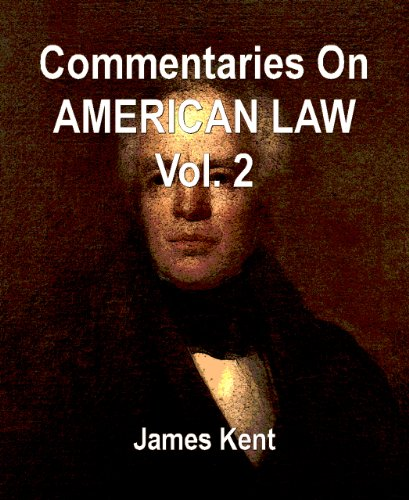 Commentaries on American Law, Vol. 2 (English Edition)