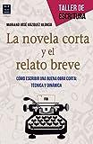 La Novela Corta Y El Relato Breve (Taller De Escritura)