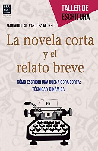 La Novela Corta Y El Relato Breve (Taller De Escritura) por Mariano José Vázquez Alonso