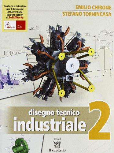 Disegno tecnico industriale. Con e-book. Con espansione online. Per le Scuole superiori
