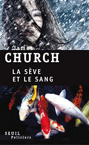 La Sève et le Sang par James Church