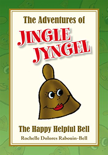 The Adventures of Jingle Jyngel: The Happy Helpful Bell (English Edition) -