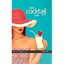 text cocktail mix 2014: Sommer-Anthologie Band 1
