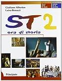 ST 2. Ora di storia. Con quaderno. Per le Scuole superiori