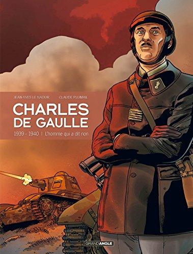 Charles de gaulle - volume 2 - 1939-1940 L'homme qui a dit non ! par Plumail