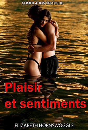 Plaisir et sentiments (French Edition)
