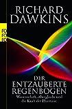 Der entzauberte Regenbogen: Wissenschaft, Aberglaube und die Kraft der Phantasie - Richard Dawkins