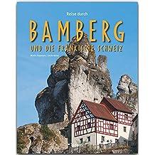 Reise durch BAMBERG und die FRÄNKISCHE SCHWEIZ - Ein Bildband mit 210 Bildern - STÜRTZ Verlag