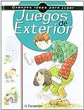 JUEGOS DE EXTERIOR (Grandes ideas para jugar)