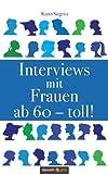Interviews mit Frauen ab 60 – toll!