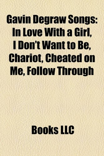 Gavin-Degraw-Songs-In-Love-with-a-Girl-I-Dont-Want-to-Be-Chariot-Cheated-on-Me-Follow-Through