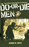 Front cover for the book The Do-or-Die Men: The 1st Marine Raider Battalion at Guadalcanal by George W. Smith