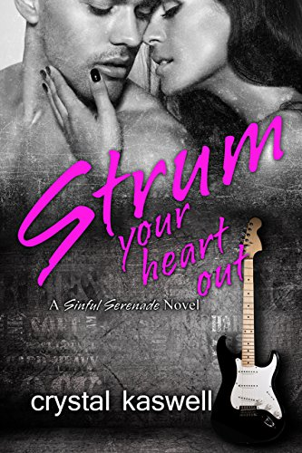 strum-your-heart-out-a-rock-star-romance-sinful-serenade-book-2