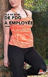 TG Story : De PDG à employée (Partie 1)