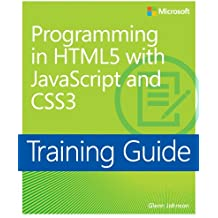 Training Guide: Programming in HTML5 with JavaScript and CSS3