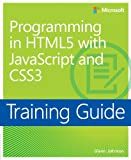 Training Guide – Programming in HTML5 with JavaScript and CSS3