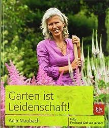 Garten ist Leidenschaft