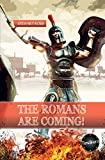 The Romans Are Coming!
