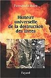 Telecharger Livres Histoire universelle de la destruction des livres Des tablettes sumeriennes a la guerre d Irak (PDF,EPUB,MOBI) gratuits en Francaise