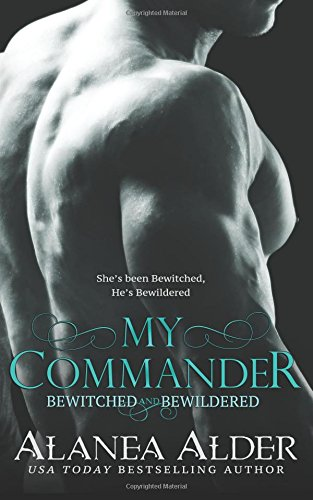 My Commander: Volume 1 (Bewitched and Bewildered)